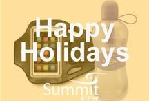 Happy Holidays / Contact Summit Group for all of your branded merchandise!  Marketing@summitmg.com