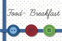 Food - Breakfast / ideas for switching up our breakfast menu