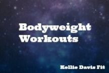 Bodyweight Workouts / Fun bodyweight workouts to do at home, on the go, or when traveling. Fitness tips, ideas, and how-to's.