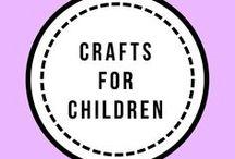 Crafts for Children / Lots of fun craft ideas for children