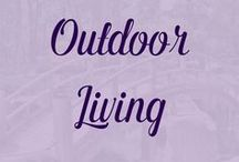 Outdoor Living / Gardening tips, growing schedules, fire pits, and more. All things that are part of Outdoor Life.