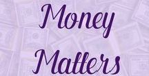 Money Matters / Being budget savvy, making more money, side hustle ideas, and ways to save money.