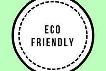Eco friendly / Eco friendly lifestyle ideas