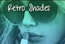 Retro Shades / The best times and the worst times we love them all!