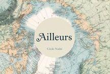 Ailleurs / by Cécile Nadaï