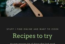 """Recipes to try / My ever growing list of things I stumble across and think """"hey, i'd like to cook that sometimes!"""" And, sometimes I even get around to doing it!"""
