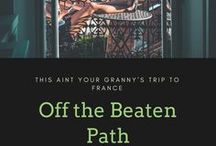 Off the Beaten Path in France / Interesting or unusual things to do in France