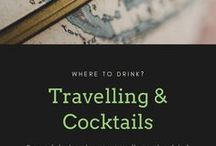 Traveling and Cocktails / Where to Drink when travelling & travelling cocktail ideas