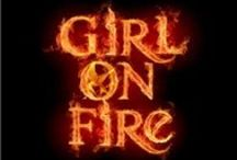 """Girl on Fire / Girls who know how to say """"no"""" and """"yes"""" with certainty and conviction. Girls who are physically, mentally and emotionally strong and yet vulnerable and feminine and beautiful and sensuous."""