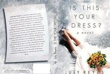 Is This Your Dress? / Gorgeous wedding gowns to match a fun new novel by July Reyes. / by Tova Dian Dean