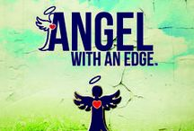 Edgeisms...the philosphy of this Angel on the edge! / The philosophy of an Angel on the Edge!