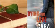 Novel: Dying for Love / Inspiration and pins about Dying for Love, the prequel novella for the Hidden Justice series. Free if you join my email newsletter list. Got to Http://caraputman.com/contact to join.