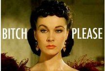 Bitch please! / by Jone Watson