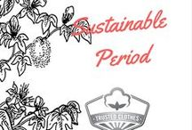 Have a Sustainable Period / Sustainable Feminine Hygiene  Organic cotton, safe feminine hygiene, healthy feminine hygiene, safe pads, safe tampons, healthy pads, healthy periods, alternative feminine hygiene products, organic living, healthy living, sustainability, fair trade products, feminism, women's rights, human right's