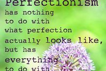 Perfectionism / Better done than perfect!
