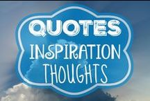Quotes/Inspiration/Thoughts / Sharing great quotes, inspiration and thoughts to brighten our days and classrooms.