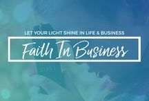 Faith In Business For Fampreneurs / Live out your faith while running your business. If you're a Christian entrepreneur, let your life and business serve as a testimony while demonstrating love to everyone.