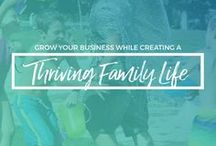 Thriving Family Life for Fampreneurs / Don't just create a thriving business, have a thriving family too. Learn tips and strategies to experience a quality family life while growing your online business.