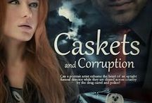 Caskets and Corruption / A Contemporary Sweet Romantic Suspense