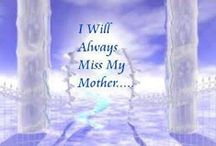 Miss You....MOMMA / To honor my Momma that I Miss Dearly every minute of Everyday / by Peggy Parris Fortune