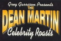 Dean Martin Roasts / Comedians paying a funny tribute to their friends. / by Peggy Parris Fortune