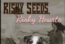 Risky Seeds, Risky Hearts /  A Contemporary Western Sweet Romantic Suspense Novella