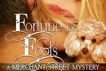 Fortune for Fools: A Merchant Street Mystery Book #3 / A Contemporary Sweet Romantic Suspense