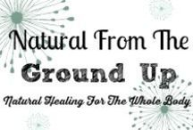 Natural From The Ground Up / These are all of the posts from my blog. Come check out what we've been talking about!