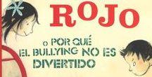 Acoso escolar y LIJ / Assetjament escolar i LIJ / Bullying y LIJ / La literatura infantil y juvenil y el bullying