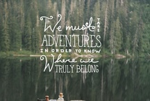 Adventures to be had / by Melissa Miller