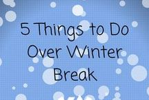 Using Breaks Effectively / Here are suggestions for what to do over breaks from school.