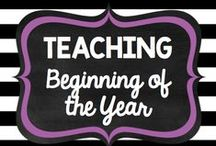 Teaching: Beginning Of Year / by Rock and Teach