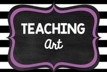 Teaching: Art / by Rock and Teach