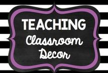 Teaching: Classroom Decor / by Rock and Teach