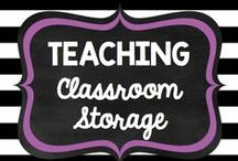 Teaching: Classroom Storage / by Rock and Teach