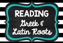 Teaching: Reading: Greek & Latin Roots / by Rock and Teach