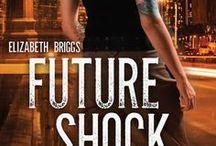 Future Shock (FS #1) / YA sci-fi. Coming March 2016 from Albert Whitman & Co.