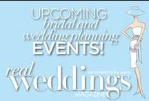 Upcoming Bridal Events / Come visit us at any of these upcoming events and not only will you get a FREE copy of Real Weddings Magazine and The Planning Guide, you'll get to register to win fabulous giveaways! Save-the-date for these upcoming events, and watch our blog at www.realweddingsmag.com for more information as the events draw near. Visit www.realweddingsmag.com/events/ for a complete list of upcoming bridal events!