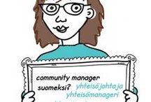 Community managers - yhteisömanagerit / Community managers and community management. Yhteisömanagereihin liittyviä pinnauksia.