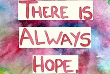 Hope / by Meme Sufleta-Bubnick