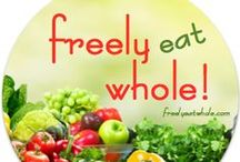 Freely Eat Whole / Simple. Delicious. Nutritious.