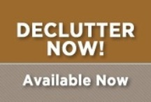 Declutter Now! / Declutter Now! is a step by step guide to help you uncover the joy and freedom in your life. / by Lindon and Sherry Gareis