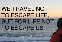 Our Travel Inspiration / Quotes and thoughts about travel. What inspires you?! / by Off The Grid Excursions