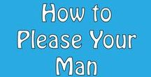 How to Please Your Man / Learning about sex and having what to do in bed is important in any relationship. This board is for sex tips and how to please your man. #dating #love #relationships #sex