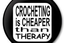 Crochet, Crochet, Crochet / by Connie Baker
