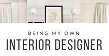 Being My Own Interior Decorator / Interior design inspiration