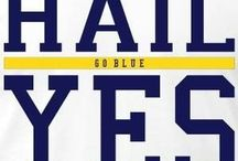Go Blue / The state I will always love and the team I will forever be loyal
