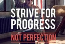 Progress Not Perfection / Motivation promoting health and body love! / by Kari Bristow