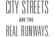 Street Style / city streets are the real runways...