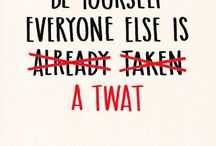 Words to Live By / Quotes and funny truths / by Connie Stoll